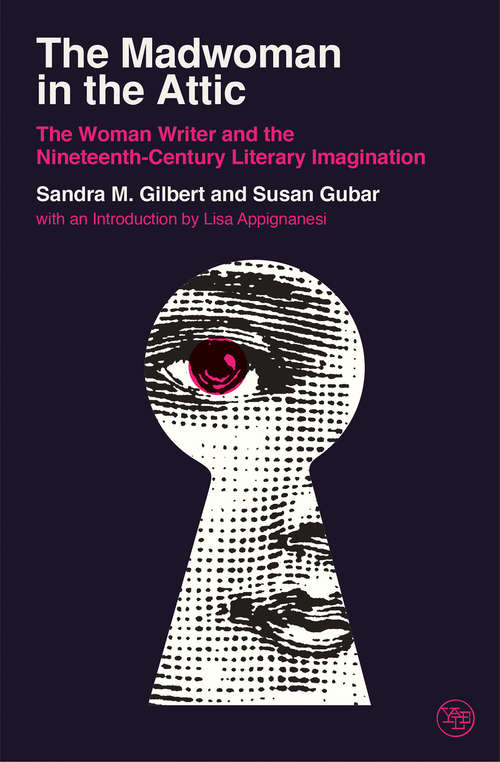 The Madwoman in the Attic: The Woman Writer and the Nineteenth-Century Literary Imagination (Veritas Paperbacks)