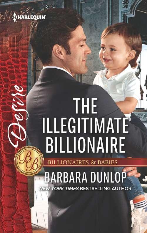The Illegitimate Billionaire: The Illegitimate Billionaire (billionaires And Babies, Book 96) / An Honorable Seduction (the Westmoreland Legacy, Book 3) (Billionaires and Babies #96)