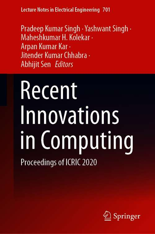 Recent Innovations in Computing: Proceedings of ICRIC 2020 (Lecture Notes in Electrical Engineering #701)