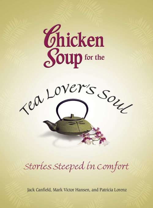 Chicken Soup for the Tea Lover's Soul