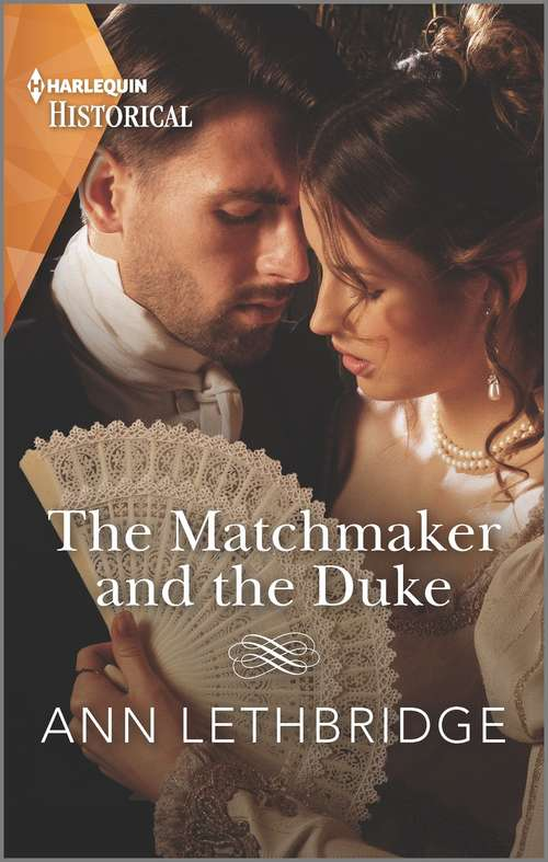 The Matchmaker and the Duke (Mills And Boon Historical Ser.)