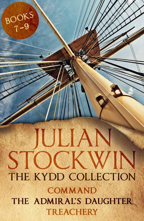 The Kydd Collection 3: (Command, The Admiral's Daughter, Treachery)