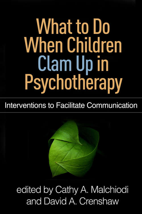 What to Do When Children Clam Up in Psychotherapy: Interventions to Facilitate Communication
