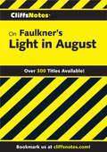CliffsNotes on Faulkner's Light In August