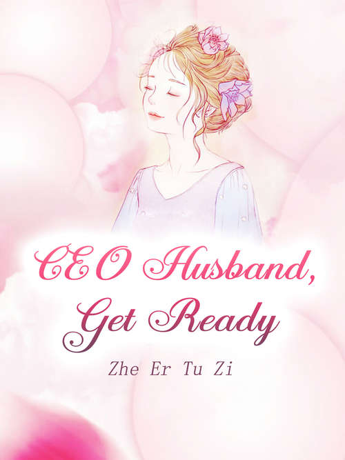 CEO Husband, Get Ready: Volume 4 (Volume 4 #4)