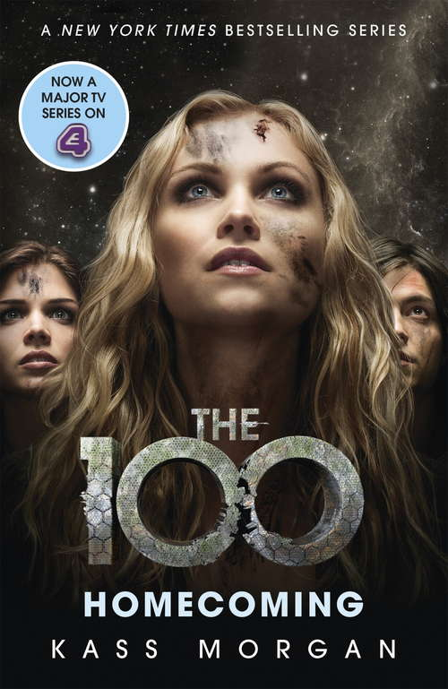 Homecoming: The 100 Book Three (The 100 #3)