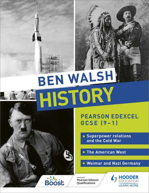 Ben Walsh History: Pearson Edexcel GCSE (9–1): Superpower relations and the Cold War, The American West and Weimar and Nazi Germany
