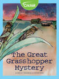 The Great Grasshopper Mystery