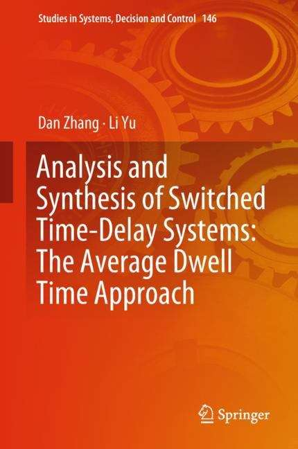 Analysis and Synthesis of Switched Time-Delay Systems: The Average Dwell Time Approach (Studies in Systems, Decision and Control #146)