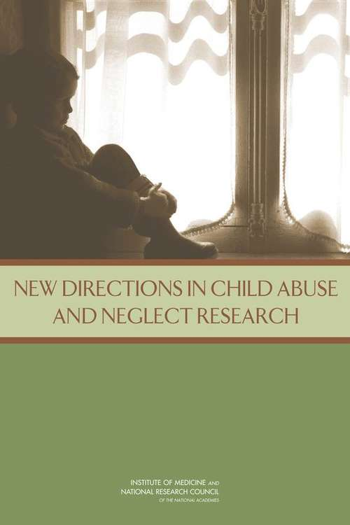 New Directions in Child Abuse and Neglect Research