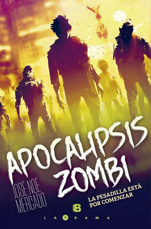 Apocalipsis zombi: La pesadilla esta por comenzar