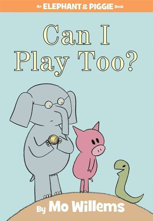 Collection sample book cover Can I Play Too? (An Elephant and Piggie Book) by Mo Willems