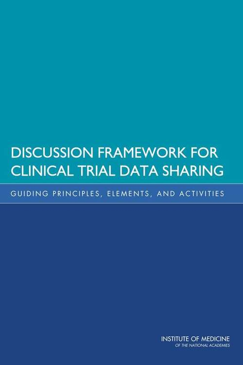 Discussion Framework for Clinical Trial Data Sharing
