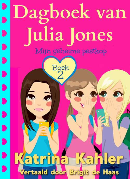 Julia Jones' Dagboek Boek 2 Mijn geheime pestkop (Julia Jones' Dagboek #2)