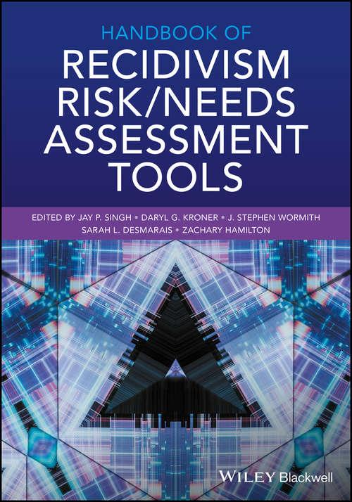 Handbook of Recidivism Risk / Needs Assessment Tools
