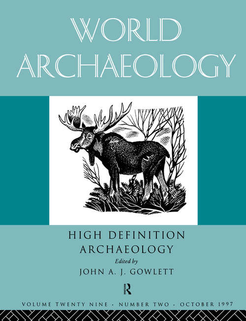 High Definition Archaeology: World Archaeology Volume 29 Issue 2