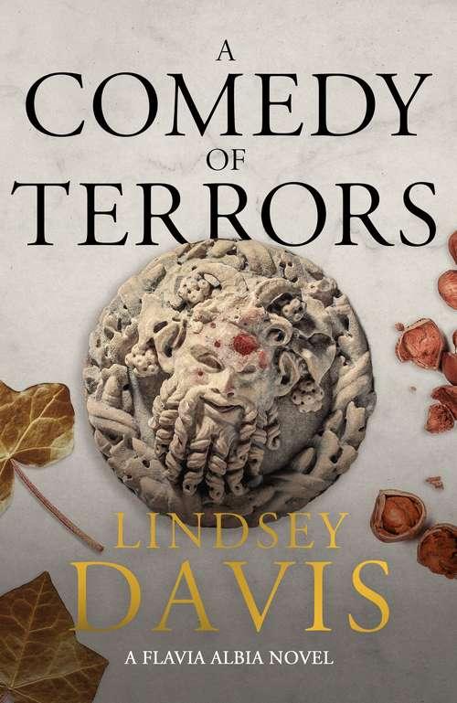 A Comedy of Terrors: The Sunday Times Crime Club Star Pick (Flavia Albia #9)