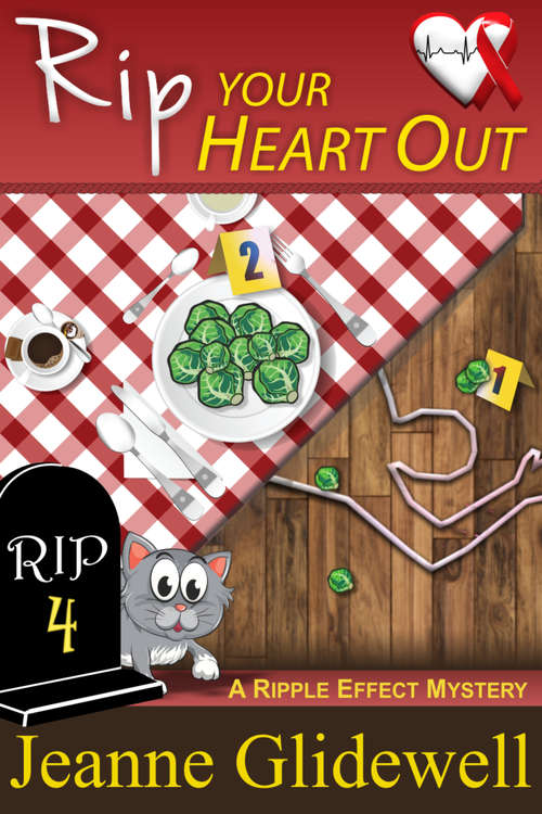Rip Your Heart Out (A Ripple Effect Cozy Mystery #4)