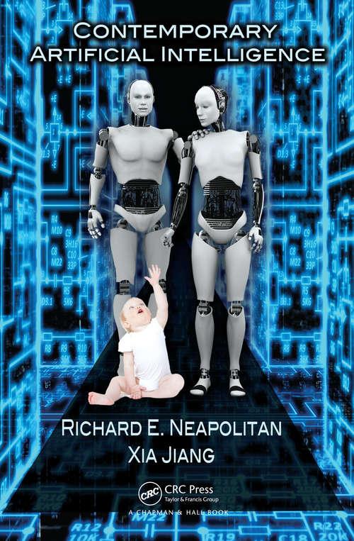 Contemporary Artificial Intelligence (Chapman And Hall/crc Artificial Intelligence And Robotics Ser.)