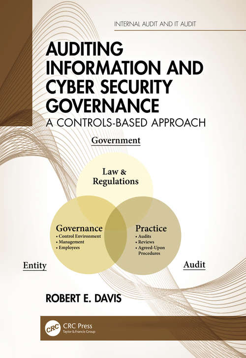 Auditing Information and Cyber Security Governance: A Controls-Based Approach (Internal Audit and IT Audit)