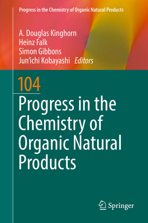 Progress in the Chemistry of Organic Natural Products 104 (Progress in the Chemistry of Organic Natural Products #104)
