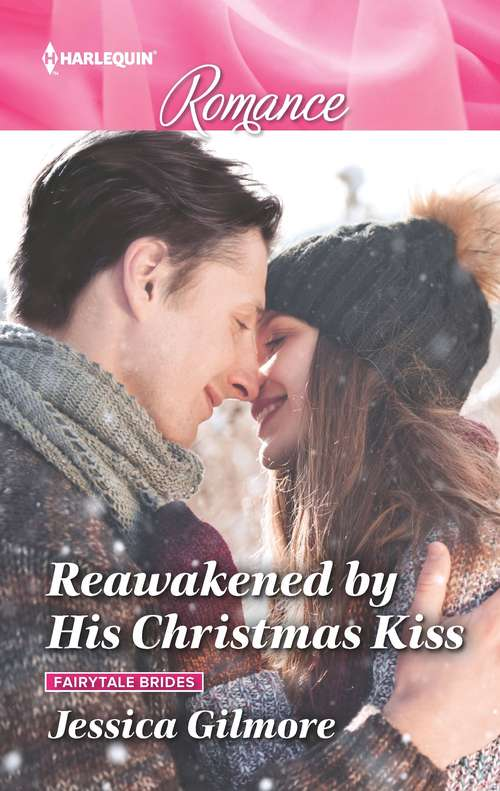 Reawakened by His Christmas Kiss (Fairytale Brides #3)