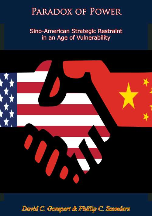 Paradox of Power: Sino-American Strategic Restraint in an Age of Vulnerability