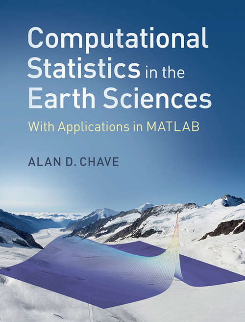 Computational Statistics in the Earth Sciences: With Applications in MATLAB