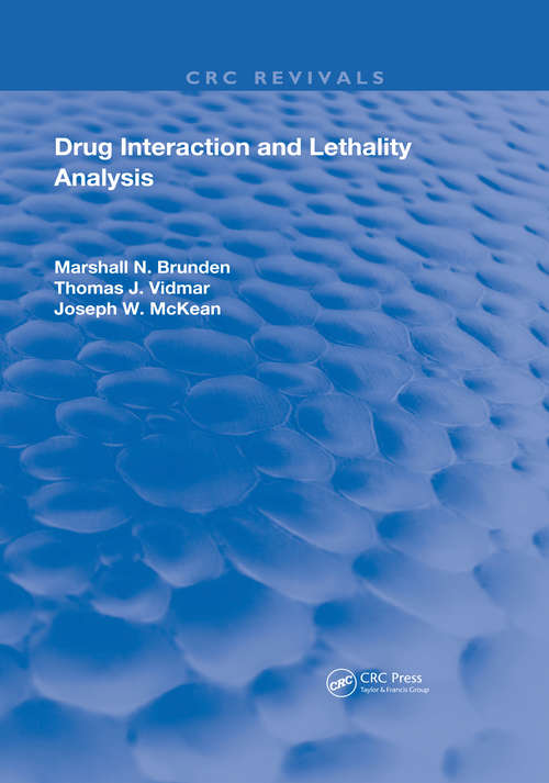 Drug Interaction & Lethality Analysis (Routledge Revivals)