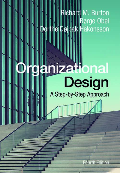 Organizational Design: A Step-by-Step Approach (Information And Organization Design Ser. #4)