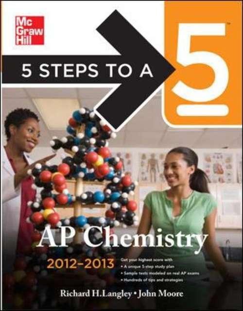 5 Steps to a 5 AP Chemistry, 2012-2013