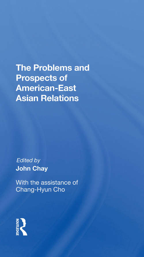 The Problems and Prospects of American-East Asian Relations