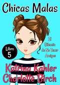 Chicas Malas Libro 5 - El Silencio de No Tener Amigos
