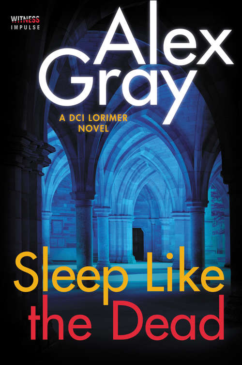Sleep Like the Dead: A DCI Lorimer Novel