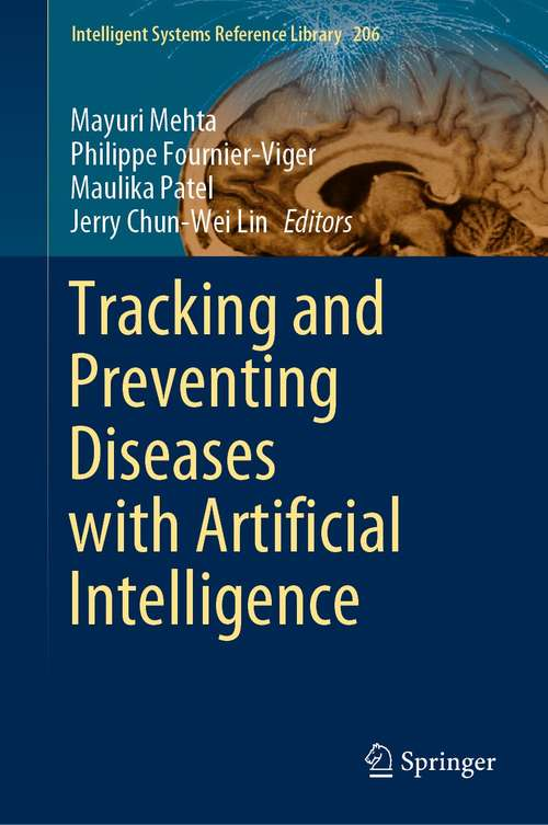 Tracking and Preventing Diseases with Artificial Intelligence (Intelligent Systems Reference Library #206)