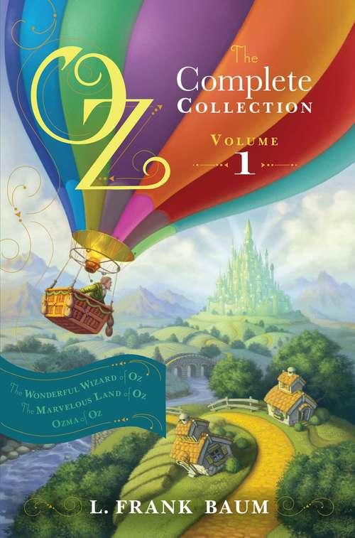Oz, the Complete Collection, Volume 1: The Wonderful Wizard of Oz; The Marvelous Land of Oz; Ozma of Oz ( The Wonderful Wizard of Oz; The Marvelous Land of Oz; Ozma of Oz #1, 2, 3)