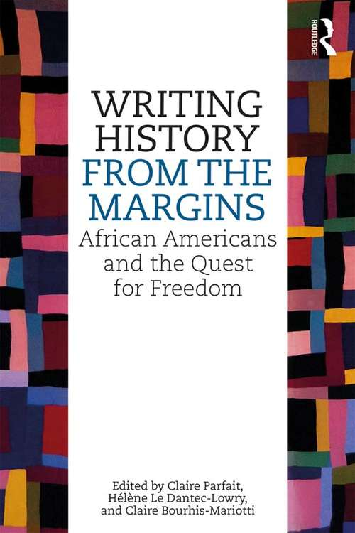 Writing History from the Margins: African Americans and the Quest for Freedom