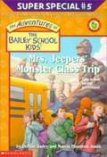 Mrs. Jeepers' Monster Class Trip (The Bailey School Kids Super Special #5)