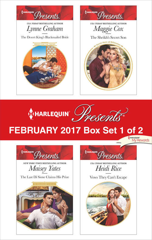 Harlequin Presents February 2017 - Box Set 1 of 2: The Desert King's Blackmailed Bride\The Last Di Sione Claims His Prize\The Sheikh's Secret Son\Vows They Can't Escape