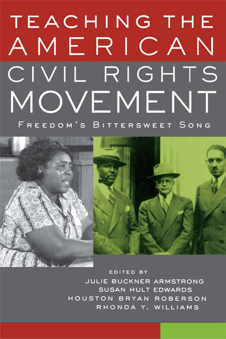Teaching the American Civil Rights Movement: Freedom's Bittersweet Song