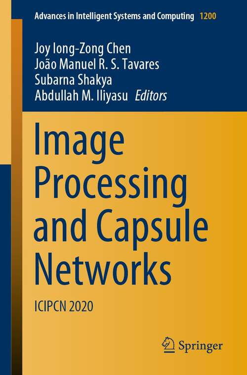 Image Processing and Capsule Networks: ICIPCN 2020 (Advances in Intelligent Systems and Computing #1200)