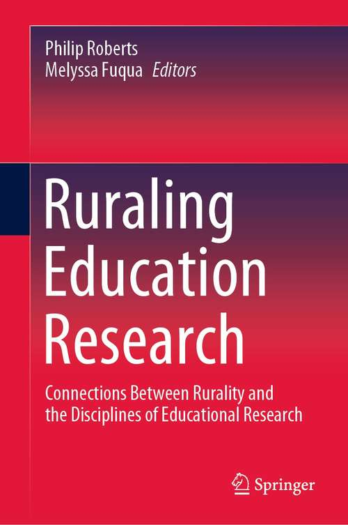 Ruraling Education Research: Connections Between Rurality and the Disciplines of Educational Research