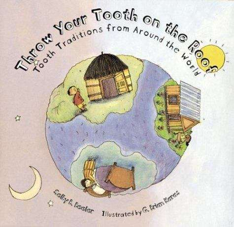 Collection sample book cover Throw Your Tooth On The Roof: Tooth Traditions From Around The World by Selby B. Beeler