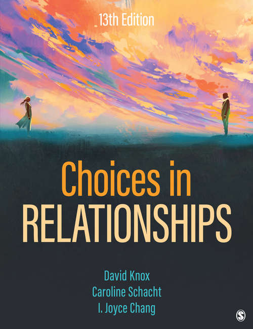 Choices in Relationships: An Introduction To Marriage And The Family (Sociology-upper Level Ser.)