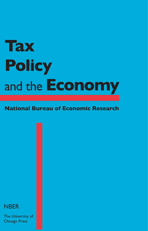 Tax Policy and the Economy: Volume 32 (National Bureau of Economic Research Tax Policy and the Economy #32)