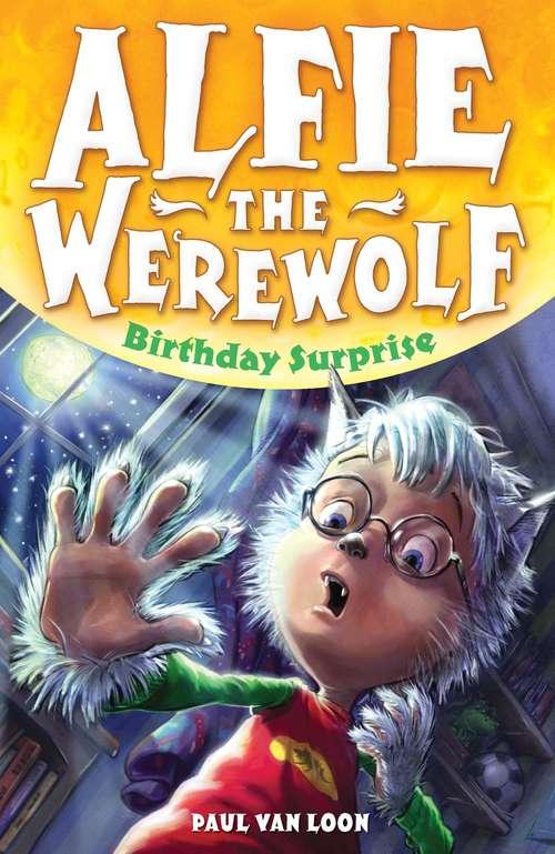 Alfie the Werewolf: Birthday Surprise