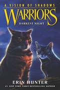 Warriors: Darkest Night (Warriors: A Vision of Shadows #4)