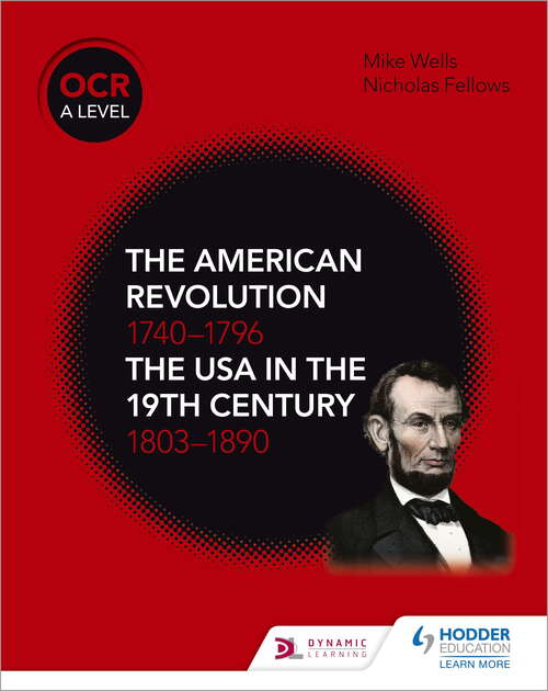 OCR A Level History: The American Revolution And Usa 19th Century