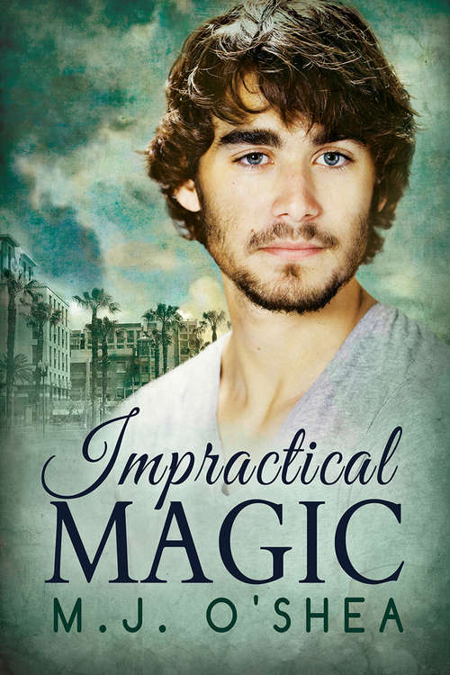 Impractical Magic (Newton's Laws of Attraction and Impractical Magic)