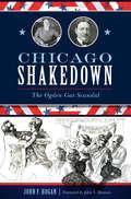 Chicago Shakedown: The Ogden Gas Scandal